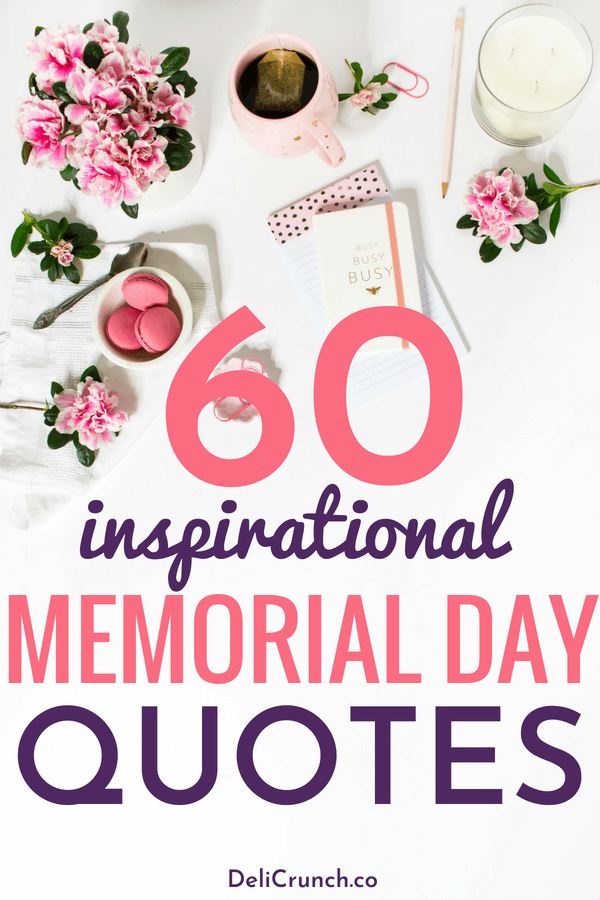 60 Inspirational Memorial Day Quotes That Honor America S Fallen
